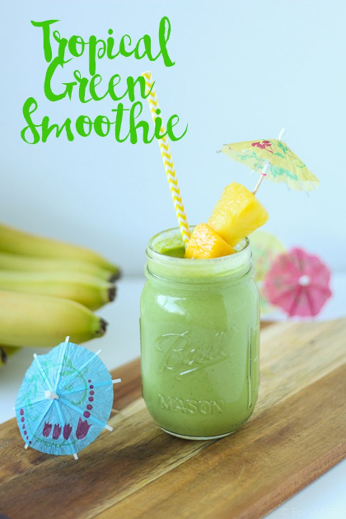 Tropical Green Smoothie - Fox and Briar