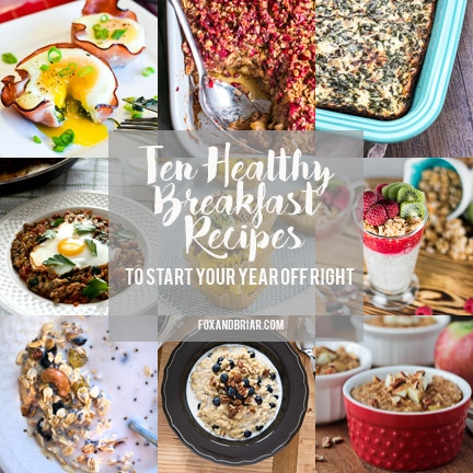 10 Healthy breakfast Recipes to start your year off right!