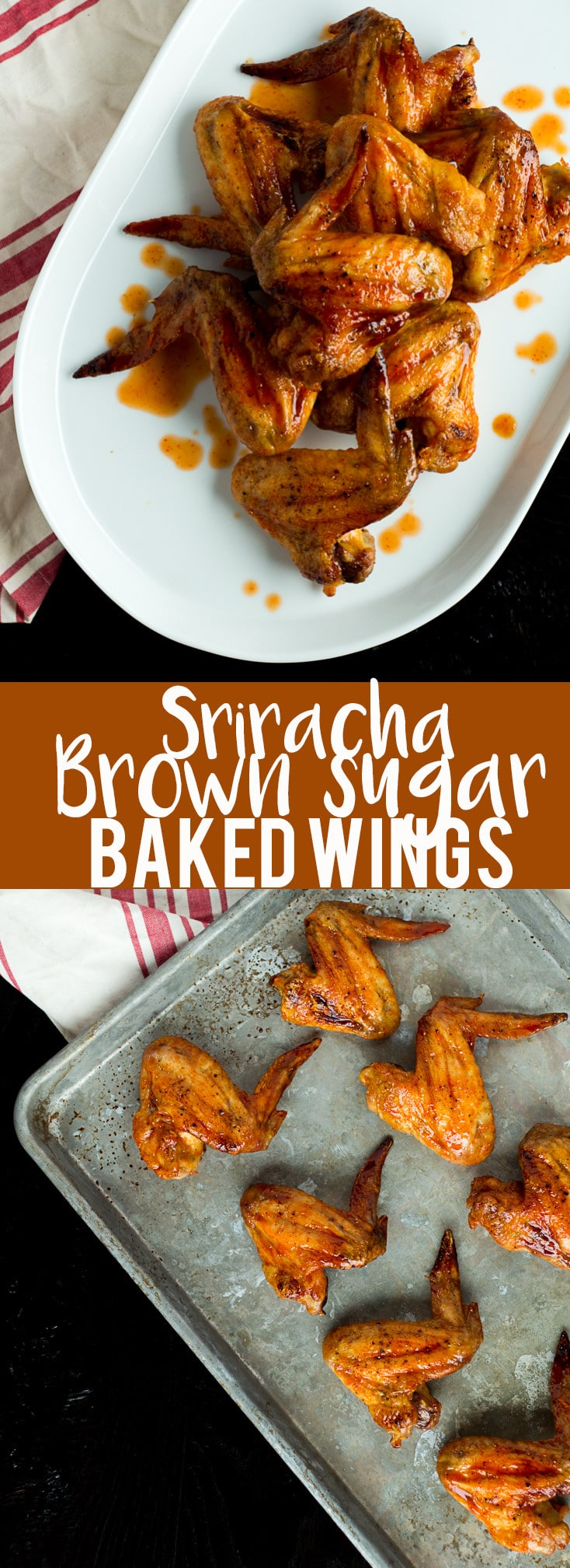These Sriracha Brown Sugar Baked Wings are a little sweet, a little spicy and a little tangy. They get amazingly crispy in the oven, then finish with the sriracha brown sugar glaze that is totally mouthwatering and addictive!