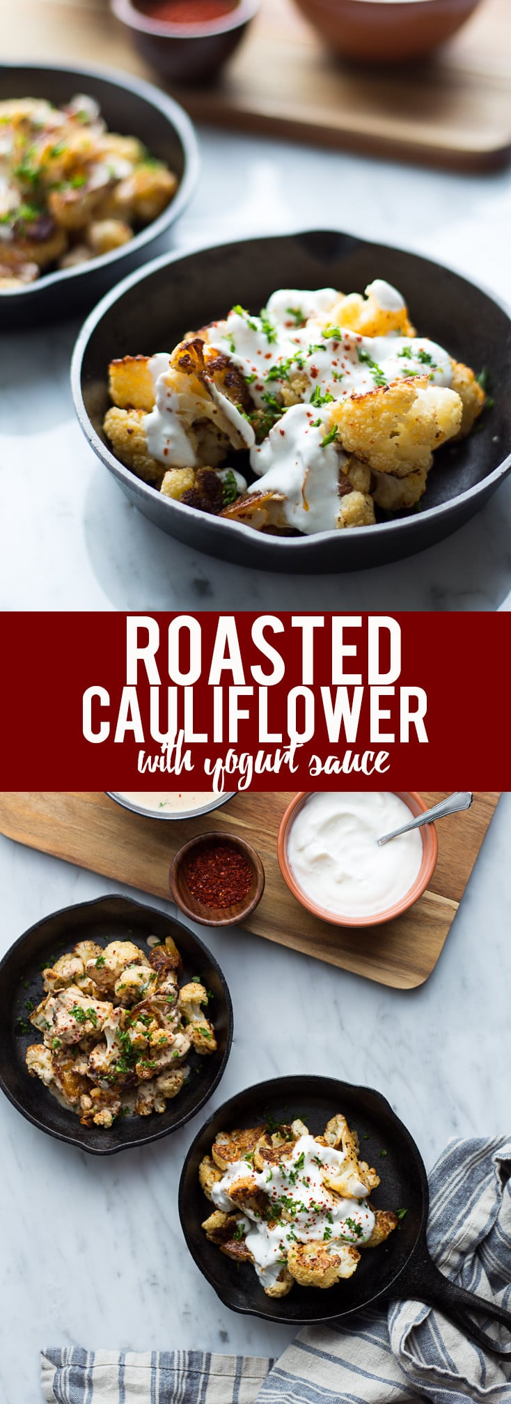 Roasted Cauliflower With Yogurt Sauce AND a dairy free tahini sauce! You won't beleive how addictive this dish is with caramelized cauliflower, a zingy yogurt sauce and a tasty tahini sauce for peope who prefer not to eat dairy.