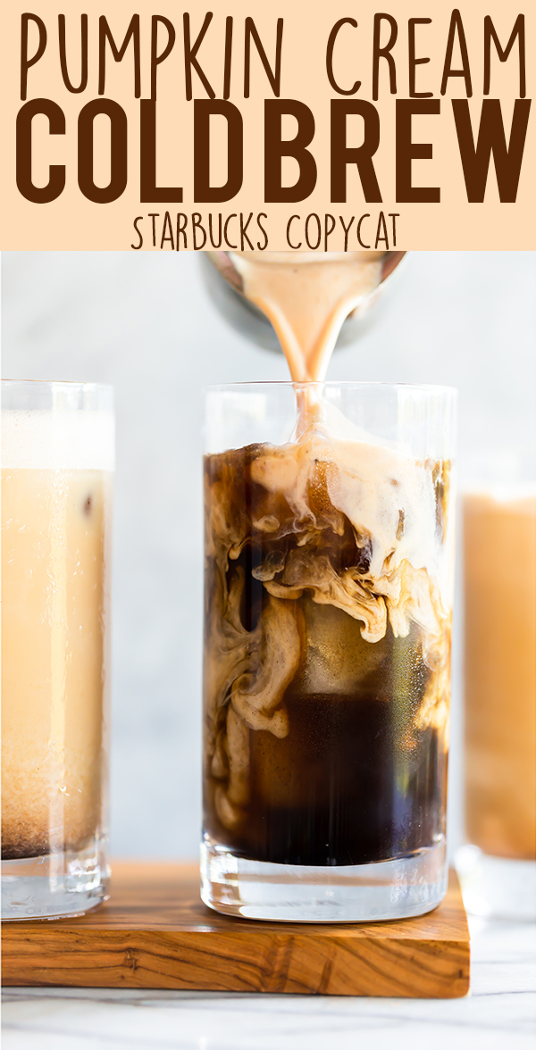 The new Starbucks Pumpkin Cream Cold Brew is better than the Pumpkin Spice Latte, and you can make it at home!  You won't believe how easy this DIY Pumpkin Cream Cold Brew Recipe is to make.  It only takes 6 ingredients and 5 minutes! | Starbucks copycat | PSL | Pumpkin Spice Cold Brew | Fall recipe | Pumpkin Recipes | Pumpkin Cold Brew Recipe #psl #starbucks #pumpkincreamcoldbrew